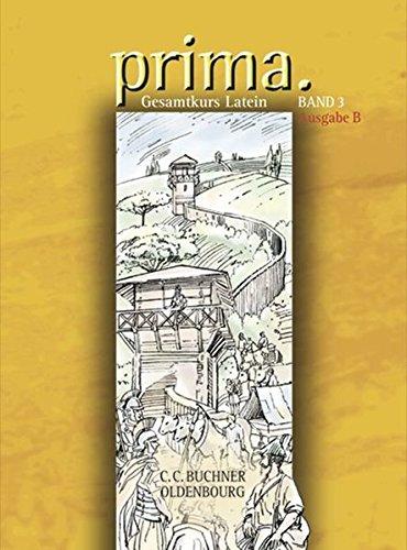 Prima - Gesamtkurs Latein - Ausgabe B für das G8 in Bayern, Latein als 2. Fremdsprache: Band 3 - Schülerbuch