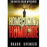 Thrillers: Murder mystery: Homecoming Homicide: (thriller, suspense, jealousy, mystery, police, murder, dark, conspiracy)