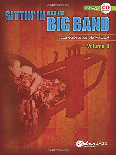Sittin' In with the Big Band, Vol 2: B-flat Trumpet, Book & CD ()