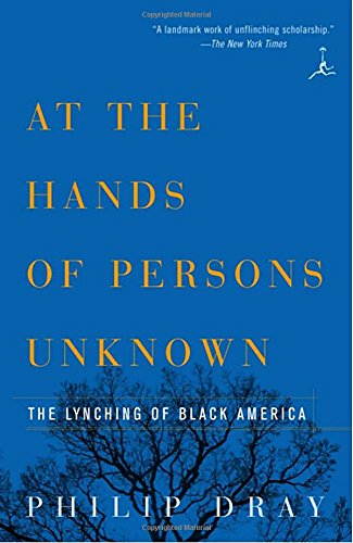 At the Hands of Persons Unknown: The Lynching of Black America (Modern Library Paperbacks) cover