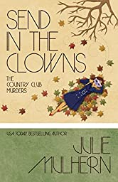 Send in the Clowns (The Country Club Murders Book 4)