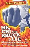 Me, Chi, and Bruce Lee, Brian Preston, 1583942688