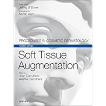 Soft Tissue Augmentation: Procedures in Cosmetic Dermatology Series