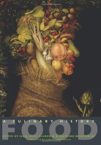 Food: A Culinary History (European Perspectives: A Series in Social Thought and Cultural Criticism)