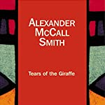 Tears of the Giraffe: The No. 1 Ladies' Detective Agency, Book 2   Alexander McCall Smith