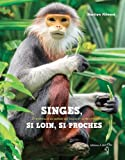 "Afficher ""Singes, si loin, si proches"""