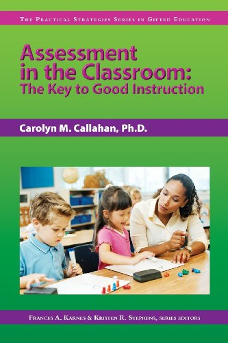 Assessment in the Classroom (Practical Strategies Series in Gifted Education)