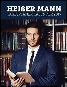Heißer Mann: Tagesplaner Kalender 2017