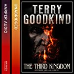 The Third Kingdom: A Richard and Kahlan Novel, Book 2 | Terry Goodkind