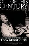 img - for Out of This Century: Confessions of an Art Addict by Peggy Guggenheim (2005-07-01) book / textbook / text book