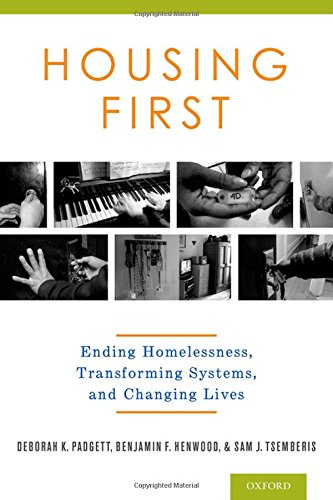 Housing First  Ending Homelessness  Transforming Systems  And Changing Lives