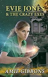 Evie Jones and the Crazy Exes: An Evie Jones Short
