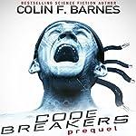 Code Breakers: Prequel | Colin F. Barnes
