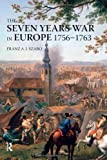 The Seven Years War in Europe: 1756-1763 (Modern Wars In Perspective)