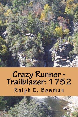 Crazy Runner - Trailblazer: 1752 (Volume 3) ()