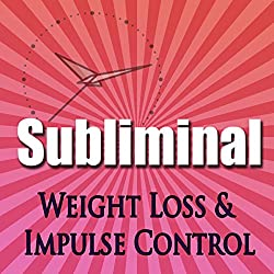 Subliminal Weight Loss & Impulse Control