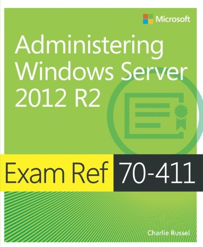 Exam Ref 70-411 Administering Windows Server 2012 R2 (MCSA)