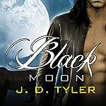Black Moon: Alpha Pack Series, Book 3 | J. D. Tyler