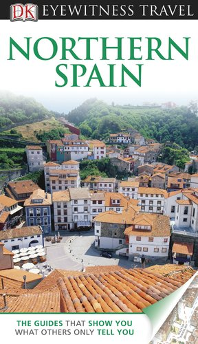 Northern Spain (EYEWITNESS TRAVEL GUIDE) ebook