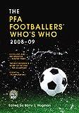 The PFA Footballers' Who's Who 2008-09 (Pfa Footballers' Who's Who (Soccer))