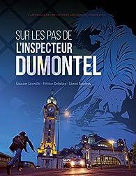 Sur les pas de l'inspecteur Dumontel par Laurine Lavieille