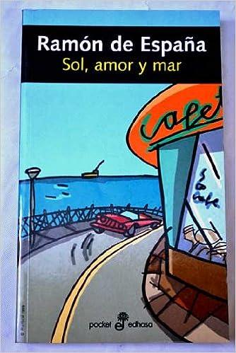Sol, amor y mar: Amazon.es: Ramón de España, Narrativa: Libros