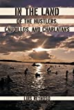 In the Land of the Hustlers, Caudillos, and Charlatans, Luis Reynoso, 1450247822