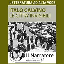 Le città invisibili Audiobook by Italo Calvino Narrated by Moro Silo