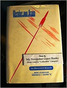 Wernher Von Braun Crusader for Space: A Biographical Memoir