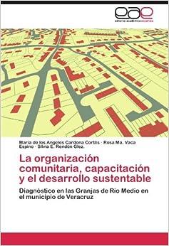 La organización comunitaria, capacitación y el desarrollo sustentable: Diagnóstico en las Granjas de Río Medio en el municipio de Veracruz