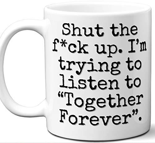 Together Forever Song Gift Mug. Funny Parody Lover Fan