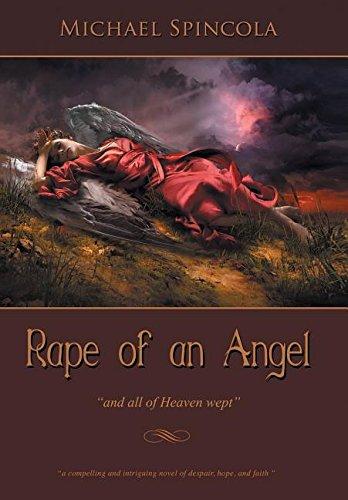 Read Online Rape of an Angel: All of Heaven Wept pdf