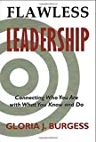 Flawless Leadership: Connecting Who You Are with What You Know and Do