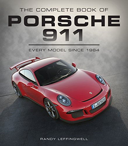 911 Series (The Complete Book of Porsche 911: Every Model Since 1964 (Complete Book Series))