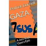 GAZA: A Jazz Rock Opera Epic