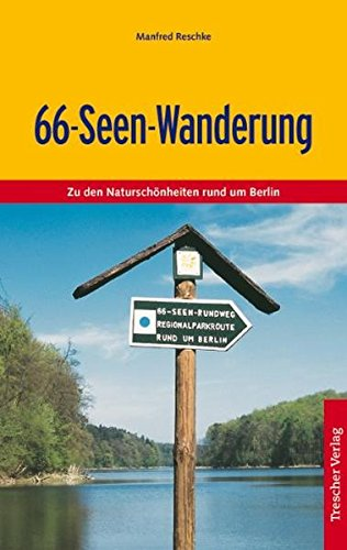 66-Seen-Wanderung: Zu den Naturschönheiten rund um Berlin (Trescher-Reihe Reisen)