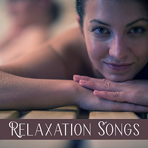 Relaxation Songs - Best New Age Music for Tantra, Massage, Meditation, Yoga, Healing Reiki Sounds, Zen, Chakra