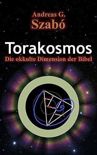 Torakosmos: Die okkulte Dimension der Bibel