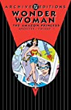 Wonder Woman: The Amazon Princess Archives Vol. 1 (Wonder Woman Archives)