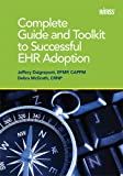 Complete Guide and Toolkit to Successful EHR Adoption (HIMSS Book Series)