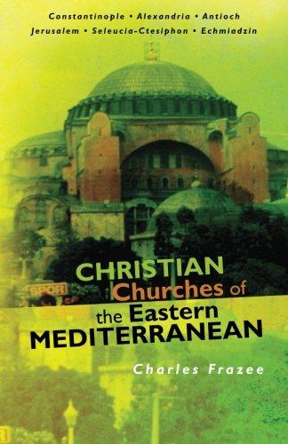 Read Online Christian Churches of the Eastern Mediterranean pdf epub