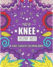 NEW KNEE NEW ME: Funny and Relatable After Knee Replacement Surgery Recovery COLORING BOOK Gift With Stress Relieving Designs