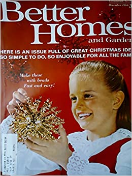 Better Home And Gardens Christmas Ideas Better homes gardens magazine december 1966 an issue full of better homes gardens magazine december 1966 an issue full of great christmas ideas so simple to do so enjoyable for all the family amazon books workwithnaturefo