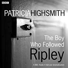 The Boy Who Followed Ripley Audiobook by Patricia Highsmith Narrated by Ian Hart