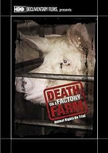 Death on a Factory Farm