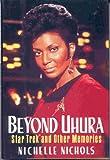 Beyond Uhura - Star Trek and Other Memories