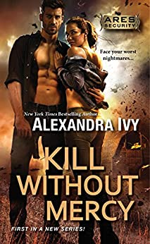 Kill Without Mercy (Ares Security Book 1) by [Ivy, Alexandra]