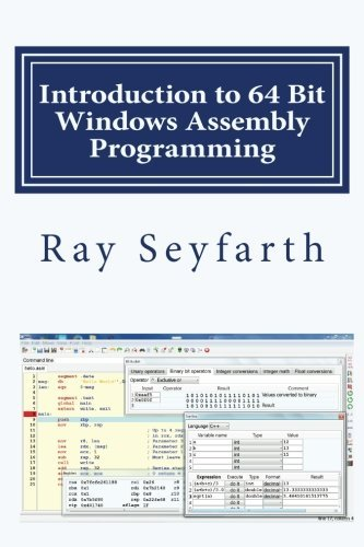 Price comparison product image Introduction to 64 Bit Windows Assembly Programming by Ray Seyfarth (2014-10-06)