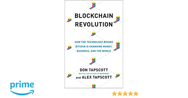 Blockchain Revolution: How the Technology Behind Bitcoin Is ...