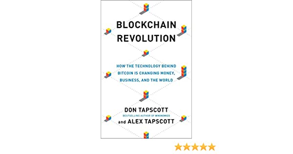 Blockchain Revolution: How the Technology Behind Bitcoin Is Changing Money, Business, and the World: Amazon.es: Don Tapscott, Alex Tapscott: Libros en ...